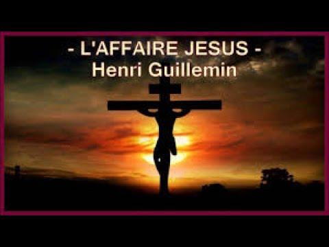 documentaire  histoire L'affaire Jésus   Henri Guillemin