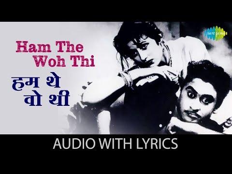 Ham The Woh Thi with lyrics | हम थे वो थी और समा रंगीन के बोल | Kishore Kumar | Chalti Ka Naam Gaadi