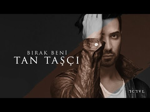 Tan Taşçı - Bırak Beni (official Audio) video