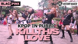 [KPOP IN PUBLIC CHALLENGE] BLACKPINK - 'Kill This Love Dance Cover By History Maker From Indonesia
