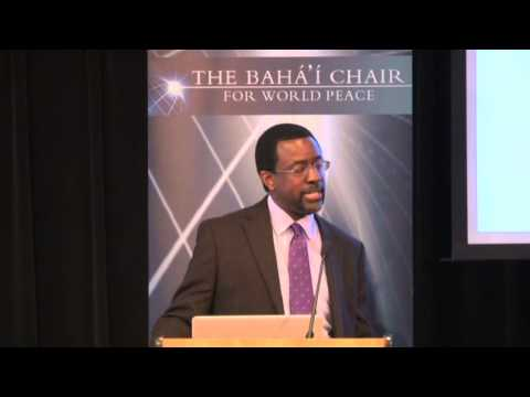 The 2014 Bahá'í Chair for World Peace: Conquering the Root Causes of Racial Prejudice (Part 3)