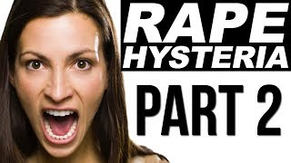 RAPE HYSTERIA - Part 2 | Guilty Until Proven Innocent