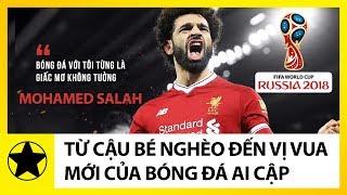 """Mohamed Salah – Cậu Bé Nghèo Châu Phi Và Hành Trình Trở Thành """"Vị Vua Mới"""" Của Bóng Đá Ai Cập"""