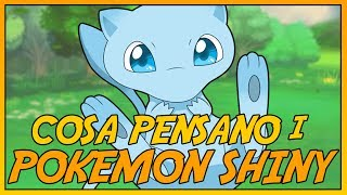 COSA PENSANO I POKEMON SHINY?