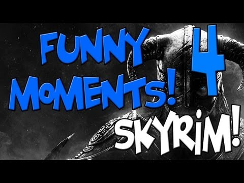 Funny Moments - SKYRIM #4