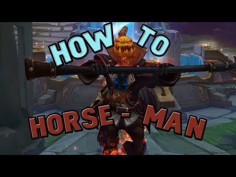 How To : Horse-Man