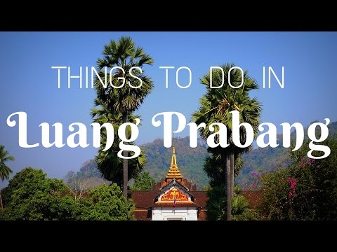 Things to do in Luang Prabang Laos | Top Attractions Travel Guide