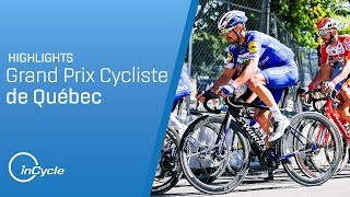 Grand Prix Cycliste de Québec | Full Race Highlights | inCycle