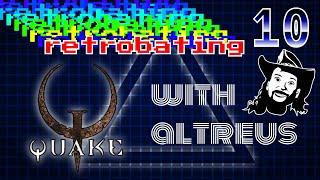 Quake - Episode 10 - Windy Passage 💨 - Altreus The Retrobate