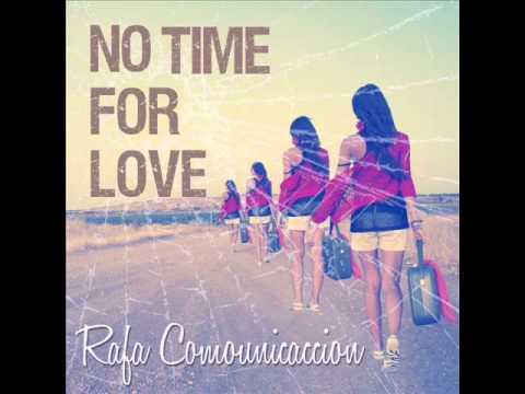Music video Rafa ComoUnicAccion ft Sule B - No time for love - Music Video Muzikoo