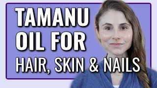 Tamanu oil for hair, skin, and nails| Dr Dray