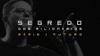 Segredo dos milionários | Deive Leonardo