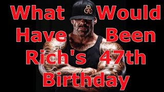 What Would Have Been Rich Piana