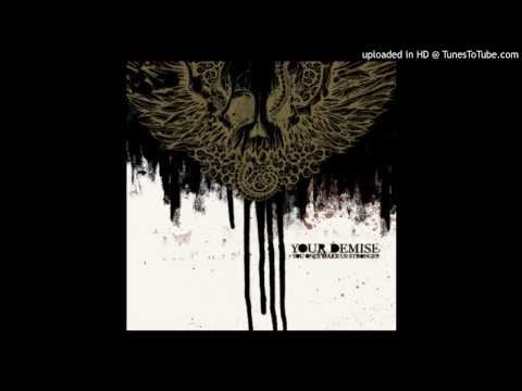 Your Demise - You Only Make Us Stronger