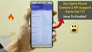 What Is Camera 2 API ? How To Enable Camera 2 API On Any Android Phone ?  LATEST 2019