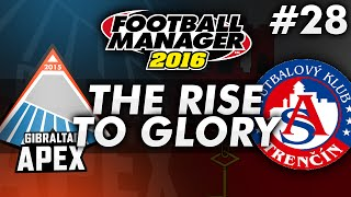 The Rise To Glory - Episode 28: Crunch Time | Football Manager 2016