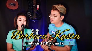 Berbeza kasta - Shinta gisul ft prendam tio ( Thomas arya ) Viral TikTok acoustic version - Musik76