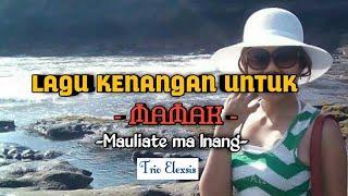 download lagu Mauliate Ma Inang Trio Elexsis gratis