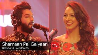 Shamaan Pai Gaiyaan/Kee Dam Da Bharosa, Rachel Viccaji & Kashif Ali, Ep 5, CS 9