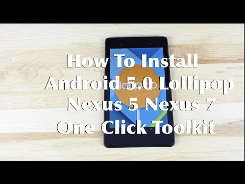 How To Install Android 5.0 Lollipop Nexus 5 Nexus 7 One Click Toolkit