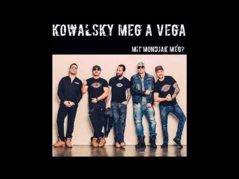 Kowalsky Meg A Vega - Mit Mondjak Még (Robert Valentine Club Mix)