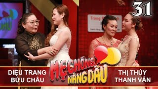 MOTHER - DAUGHTER-IN-LAW | Ep 31 FULL | Dieu Trang - Buu Chau | Thi Thuy - Thanh Van | 141017 👭