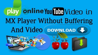 How To Play Online YouTube Videos In MX Player Without Buffering And Video Downloading In Urdu 2017 VideoMp4Mp3.Com