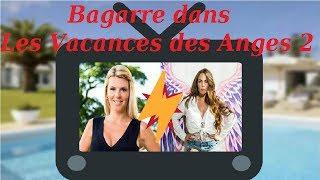 INFO TV #3 - Les Vacances des Anges 2 : Une bagarre entre Amélie et Kim ? Toutes les informations !