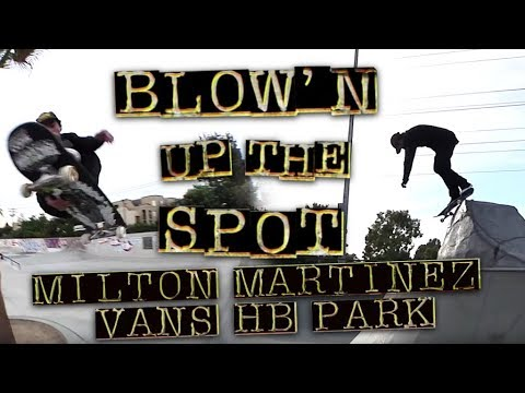 Milton Martinez Destroying Vans Huntington Beach Park: Blow'n Up The Spot!