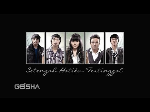 download lagu Geisha - Setengah Hatiku Tertinggal  Lyrics gratis
