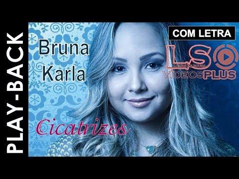 Bruna Karla - Cicatrizes Play-back (Legendado)