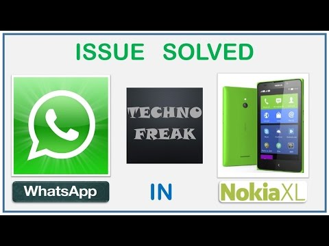 How To Install Whatsapp In Nokia XL, Nokia X, Nokia X+ & Use It (Issue Solved)