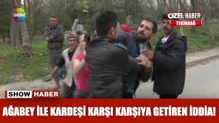 Ağabey ile kardeşi karşı karşıya getiren iddia!
