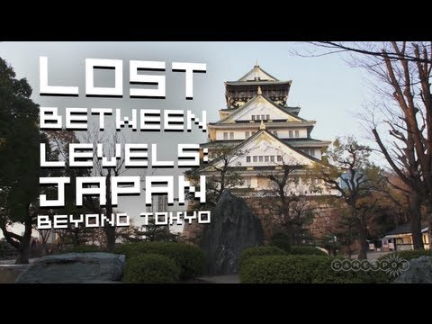 Lost Between Levels: Japan - Beyond Tokyo [Full]
