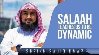 Salaah Teaches Us To Be Dynamic? Amazing Reminder ? by Sheikh Sajid Umar ? TDR Production