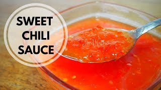 SWEET CHILI SAUCE | EASY HOMEMADE SWEET CHILI SAUCE
