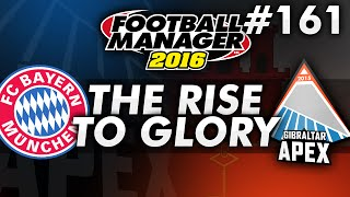 The Rise to Glory - Episode 161: Bayern. | Football Manager 2016