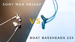 Sony mdr xb55ap vs boat bassheads 225 [ things you should know !!]