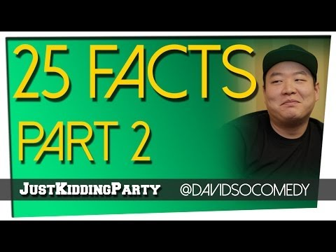 25 Facts - David So - Part 2