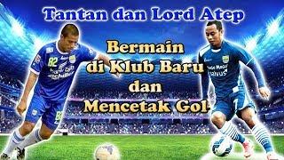 Lord Atep dan Tantan bermain di Klub Barunya dan Mencetak GOL