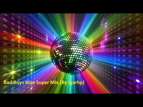 Bad Boys Blue Super Mix Italo Disco 2018 (By Igorhp)