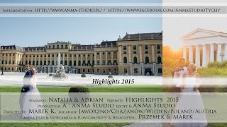 █▬█ █ ▀█▀ Natalia & Adrian - Highlights 2015 - AnMa Studio