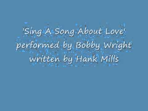 Sing A Song About Love - Bobby Wright