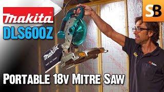 Makita DLS600Z - Neat Little Cordless Mitre Saw