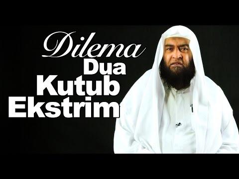 Ceramah Singkat: Dilema Dua Kutub Ekstrim - Syaikh Ali Hasan Al-Halabi