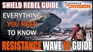 The Division || REBEL SHIELD - EVERYTHING YOU NEED TO KNOW - RESISTANCE WAVE 15 COMPLETED