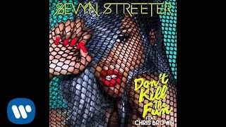 Sevyn Streeter - Don't Kill The Fun ft. Chris Brown [Official Audio]