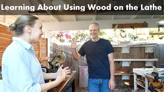 Learning About Using Wood on the Lathe