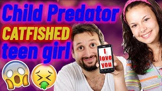 Child Predator CATFISHED 15 Year Old Girl