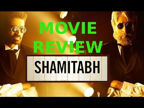 Shamitabh | Full Movie Review | Amitabh Bachchan & Dhanush